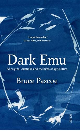 Dark Emu: Aboriginal Australia and the Birth of Agriculture (Paperback)