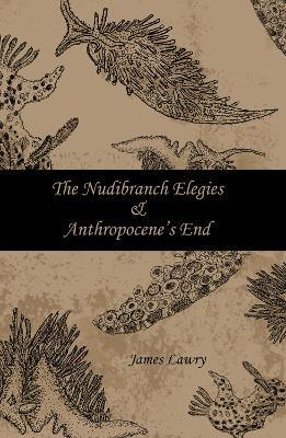 Nudibranch Elegies Anthropocene's End (Paperback)