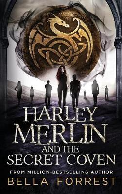 Harley Merlin and the Secret Coven - Harley Merlin 1 (Hardback)