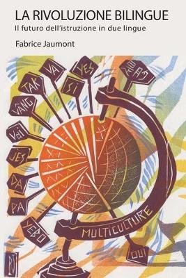 La Rivoluzione bilingue: Il futuro dell'istruzione in due lingue - Bilingual Revolution 18 (Paperback)