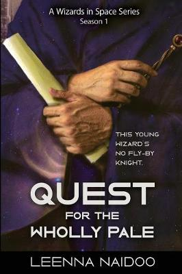 Quest for the Wholly Pale, Season One (A Wizards in Space Series) - Quest for the Wholly Pale 1 (Paperback)