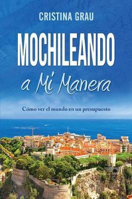 Mochileando a Mi Manera (Paperback)