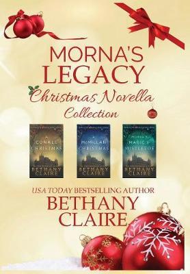 Morna's Legacy Christmas Novella Collection: Scottish Time Travel Romance Christmas Novellas - Morna's Legacy (Hardback)