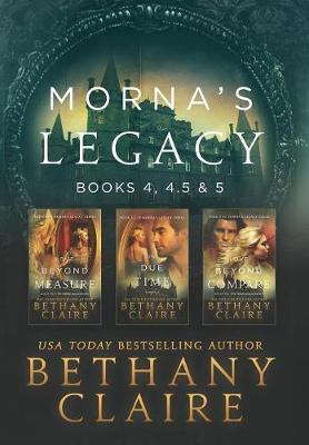 Morna's Legacy: Books 4, 4.5, & 5: Scottish, Time Travel Romances - Morna's Legacy Collections 2 (Hardback)