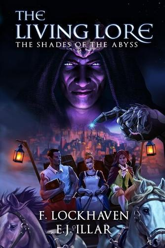 The Living Lore: The Shades of the Abyss - The Living Lore 1 (Paperback)