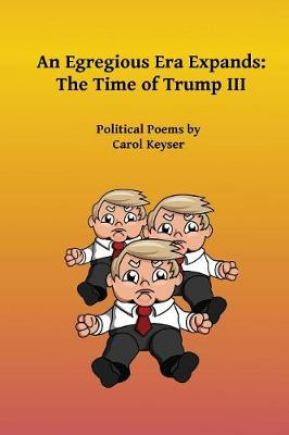 An Egregious Era Expands: The Time of Trump III - Time of Trump 3 (Paperback)