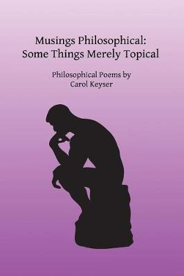 Musings Philosophical: Some Things Merely Topical (Paperback)