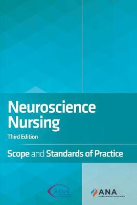 Neuroscience Nursing: Scope and Standards of Practice (Paperback)