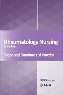 Rheumatology Nursing: Scope and Standards of Practice (Paperback)