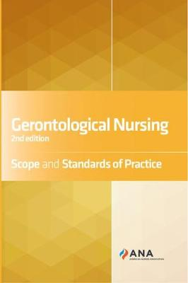 Gerontological Nursing: Scope and Standards of Practice (Paperback)