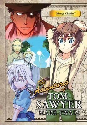 The Adventures of Tom Sawyer - Manga Classics (Paperback)