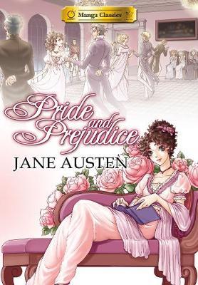 Pride and Prejudice: Manga Classics - Manga Classics (Paperback)