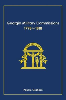 Georgia Military Commissions, 1798 to 1818 (Hardback)