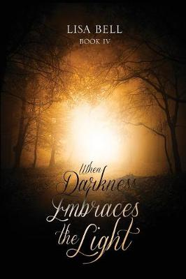 When Darkness Embraces the Light (Paperback)