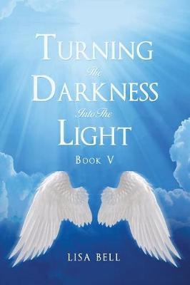 Turning the Darkness Into the Light (Paperback)