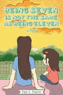 Being Seven Is Not the Same as Being Eleven - Birthday Poetry Book 7 (Paperback)