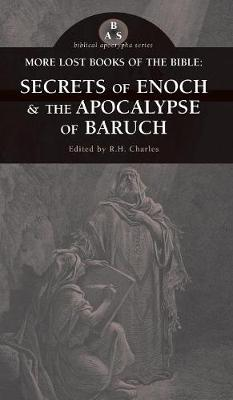 More Lost Books of the Bible: The Secrets of Enoch & the Apocalypse of Baruch (Hardback)