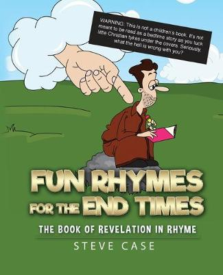Fun Rhymes for the End Times: The Book of Revelation in Rhyme (Paperback)