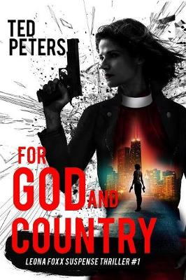 For God and Country: Leona Foxx Suspense Thriller #1 - Leona Foxx Suspense Thrillers 1 (Paperback)