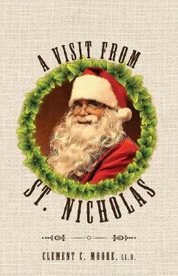 A Visit from Saint Nicholas: Twas the Night Before Christmas with Original 1849 Illustrations (Paperback)