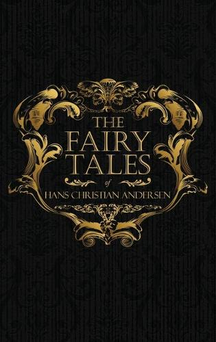 The Fairy Tales of Hans Christian Andersen: Danish Legends and Folk Tales (Hardback)