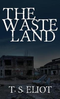 The Waste Land: The Original 1922 Edition (Hardback)