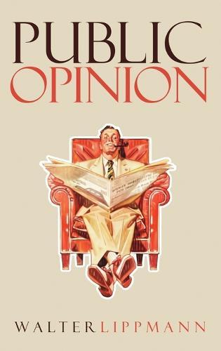 Public Opinion: The Original 1922 Edition (Hardback)