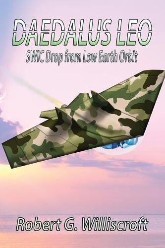 Daedalus LEO: SWIC Drop from Low Earth Orbit - Daedalus 2 (Paperback)