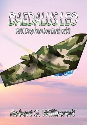 Daedalus LEO: SWIC Drop from Low Earth Orbit - Daedalus 2 (Hardback)
