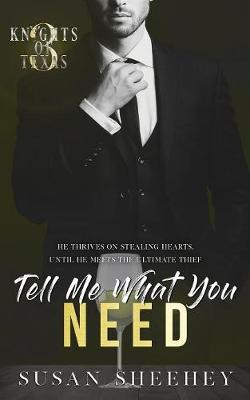 Tell Me What You Need - Knights of Texas 3 (Paperback)