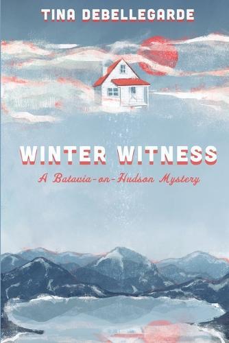 Winter Witness: A Batavia-on-Hudson Mystery - A Batavia-On-Hudson Mystery 1 (Paperback)
