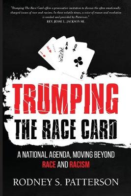Trumping the Race Card: A National Agenda, Moving Beyond Race and Racism (Paperback)