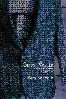 Ghost Writer: A Story about Telling a Holocaust Story (Paperback)