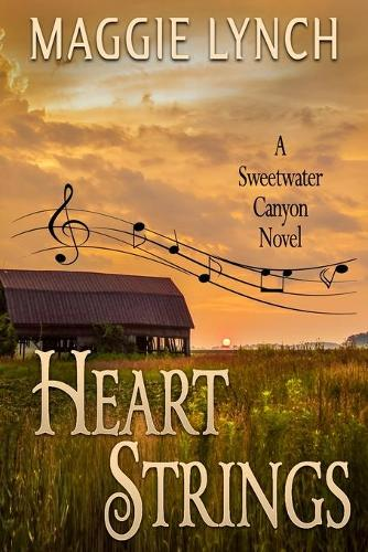 Heart Strings: Sarah's Story - Sweetwater Canyon 3 (Paperback)