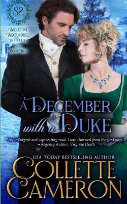A December with a Duke: A Regency Romance - Seductive Scoundrels 3 (Paperback)