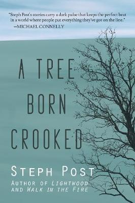 A Tree Born Crooked (Paperback)