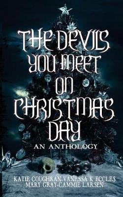 The Devils You Meet on Christmas Day: An Anthology (Paperback)