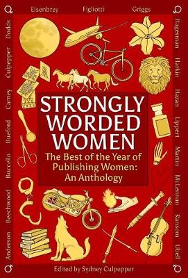 Strongly Worded Women: The Best of the Year of Publishing Women: An Anthology (Hardback)