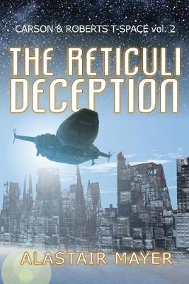 The Reticuli Deception - Carson & Roberts Adventures in T-Space 2 (Paperback)