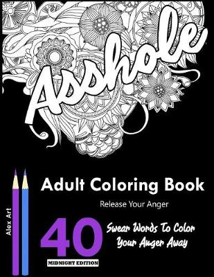 Release Your Anger: Midnight Edition: Over 40 Swear Words to Color Your Anger Away and Relax (Paperback)