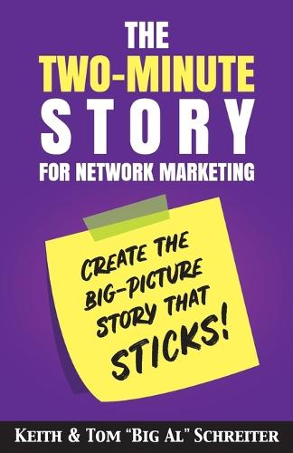 The Two-Minute Story for Network Marketing: Create the Big-Picture Story That Sticks! (Paperback)