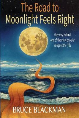 The Road to Moonlight Feels Right (Paperback)