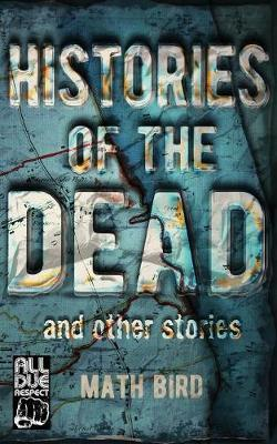 Histories of the Dead and Other Stories (Paperback)