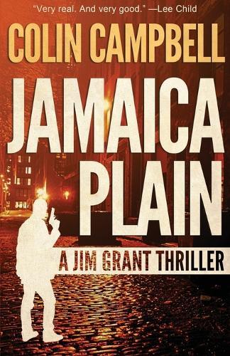 Jamaica Plain - Jim Grant Thriller 1 (Paperback)