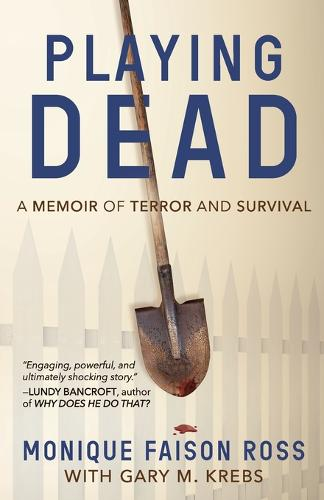 Playing Dead: A Memoir of Terror and Survival (Paperback)