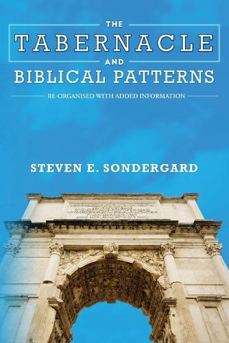 The Tabernacle and Biblical Patterns (Paperback)
