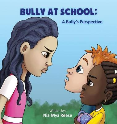 Bully at School: A Bully's Perspective (Hardback)