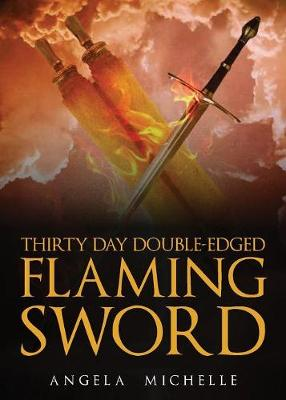 Thirty Day Double-Edged Flaming Sword (Paperback)