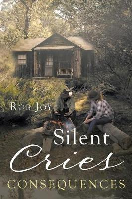 Silent Cries: Consequences (Paperback)