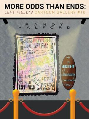More Odds Than Ends: Left Field's Cartoon Gallery #10 (Paperback)